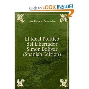 El Ideal Politico del Libertador Simon Bolivar (Spanish
