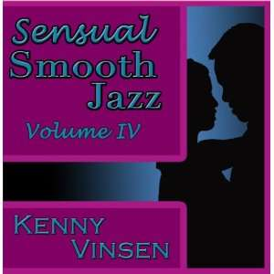 Sensual Smooth Jazz vol. 4 Kenny Vinsen Music