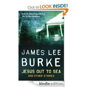 Jesus Out To Sea James Lee Burke  Kindle Store