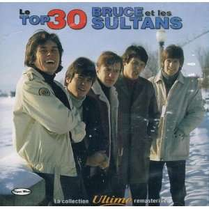 Le Top 30: Bruce Et Les Sultans: Music