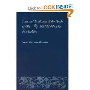 Tales and Traditions of the People of Old / Na Moolelo a