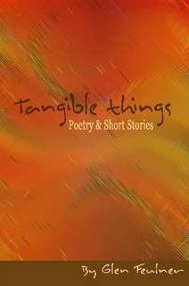 Tangible Things by Glen Feulner in Poetry