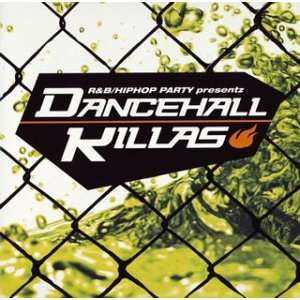 Hiphop Party Presents Dancehall Killas Various Artists Music