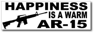 Happiness is a Warm AR 15 Funny Sticker Decal M4 Rifle