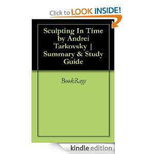 Sculpting In Time by Andrei Tarkovsky  Summary & Study Guide [Kindle