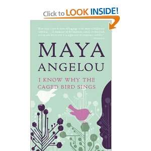 I Know Why the Caged Bird Sings (9780345514400): Maya