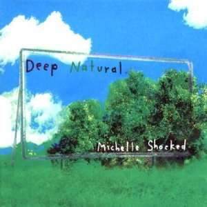Deep Natural Michelle Shocked Music