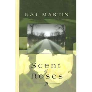 Scent of Roses, Martin, Kat ARCHIVE